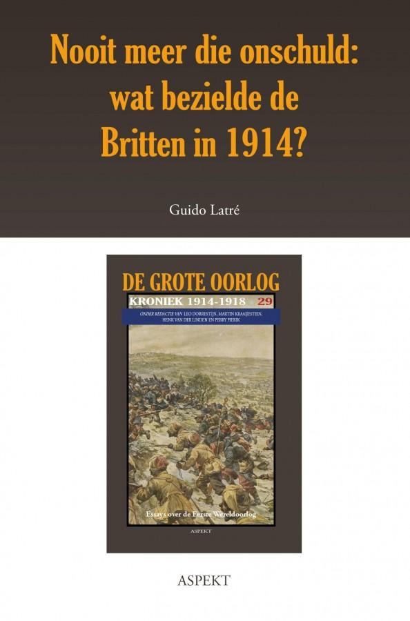 Nooit meer die onschuld: wat bezielde de Britten in 1914?