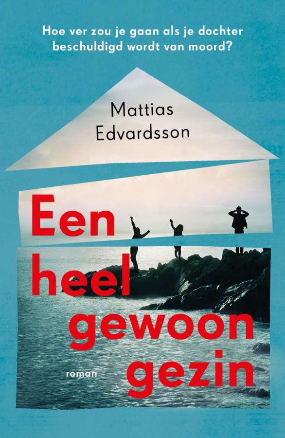 Edvardsson, Mattias - Een heel gewoon gezin - voorplat LR