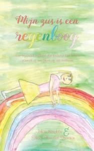 Mijn zus is een regenboog - Een bijzonder verhaal dat kinderen kan helpen wanneer zij een broer of zus verliezen