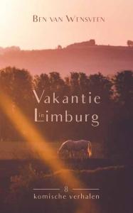 Vakantie in Limburg - 8 komische verhalen
