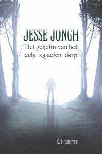 Jesse Jongh en het geheim van het acht-kastelen-dorp deel 1