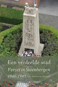 Een verdeelde stad ; Verzet in Steenbergen 1940 - 1945