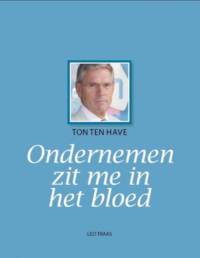 Ton ten Have 'Ondernemen zit me in het bloed'