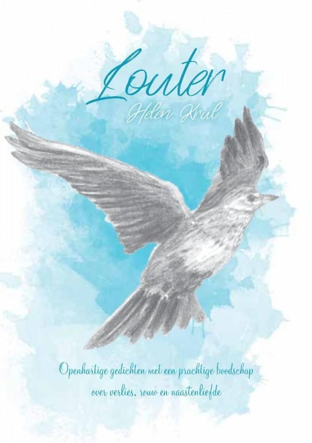 Louter - Openhartige gedichten met een prachtige boodschap over verlies, rouw en naastenliefde