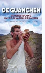 De Guanchen, de oerbevolking van de Canarische eilanden - Deel 1: Herkomst en Eigenheid van de Guanchen