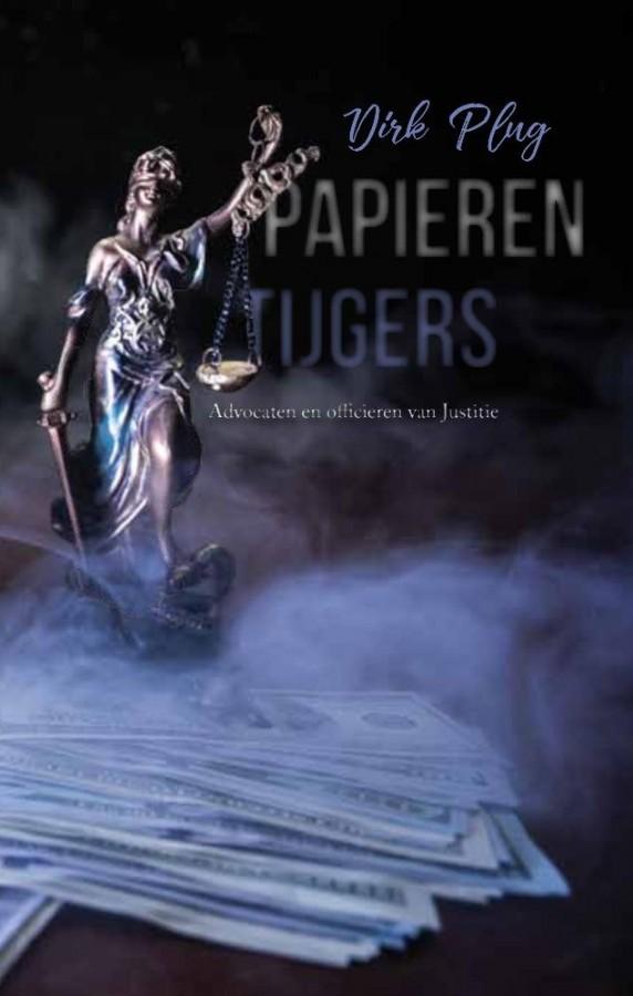 Papieren Tijgers - Advocaten en officieren van Justitie