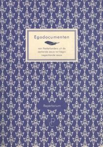 Egodocumenten van Nederlanders uit de zestiende tot begin negentiende eeuw