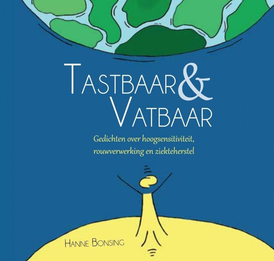 Tastbaar & Vatbaar - Gedichten over hoogsensitiviteit, rouwverwerking en ziekteherstel