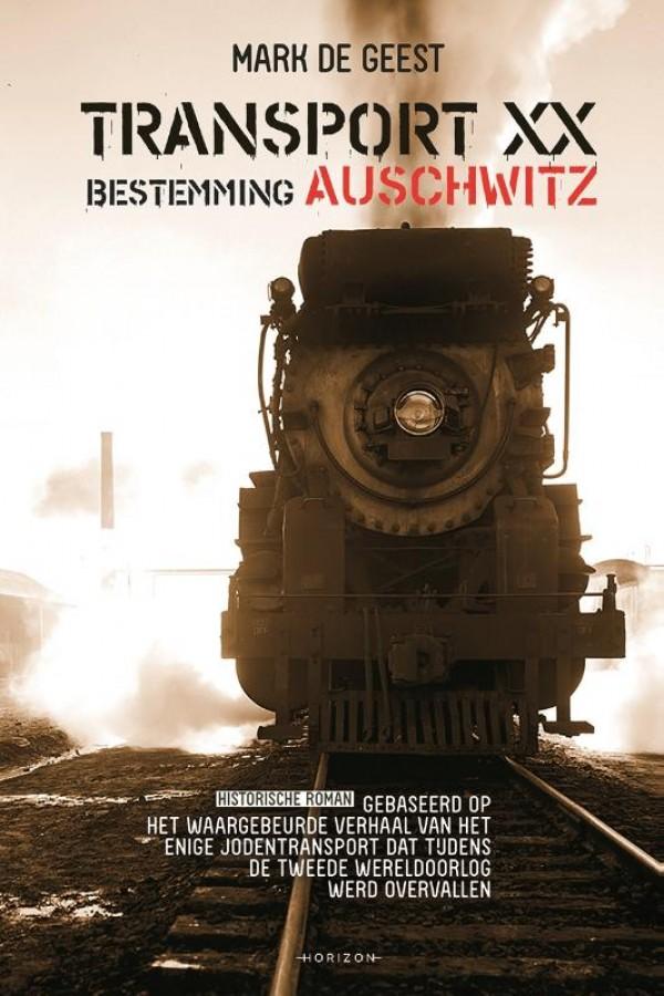Transport XX. Bestemming: Auschwitz