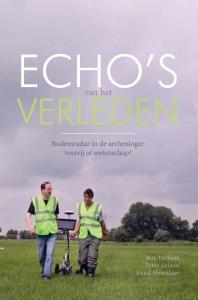 Echo's van het verleden - Bodemradar in de archeologie: toverij of wetenschap?