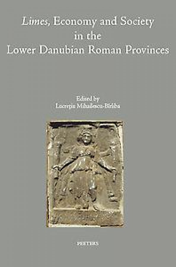 Limes, Economy and Society in the Lower Danubian Roman Provinces