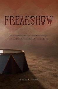 Freakshow - Een bloedstollend verhaal over vriendschap en verlangen, en de moed die nodig is om ondanks alles toch jezelf te zijn