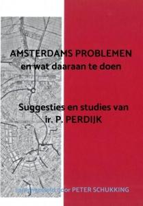 AMSTERDAMS PROBLEMEN en wat daaraan te doen