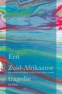 Een Zuid-Afrikaanse tragedie - Een verhaal uit de Koude Oorlog in een verloren paradijs