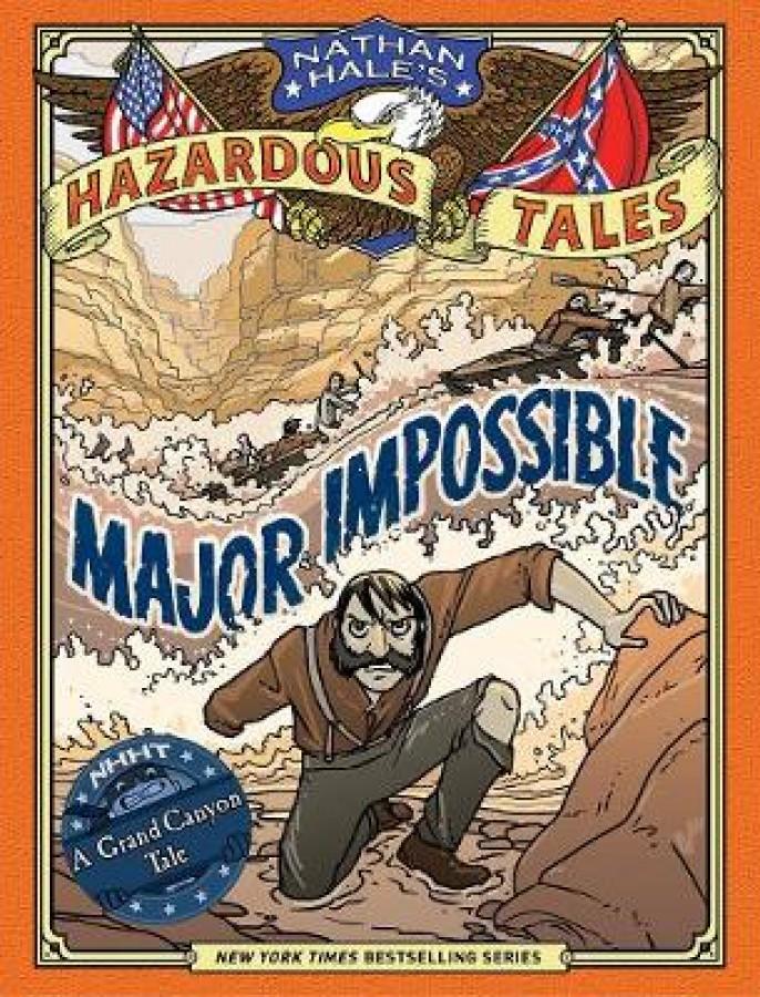 Major impossible (nathan hale's hazardous tales +9)