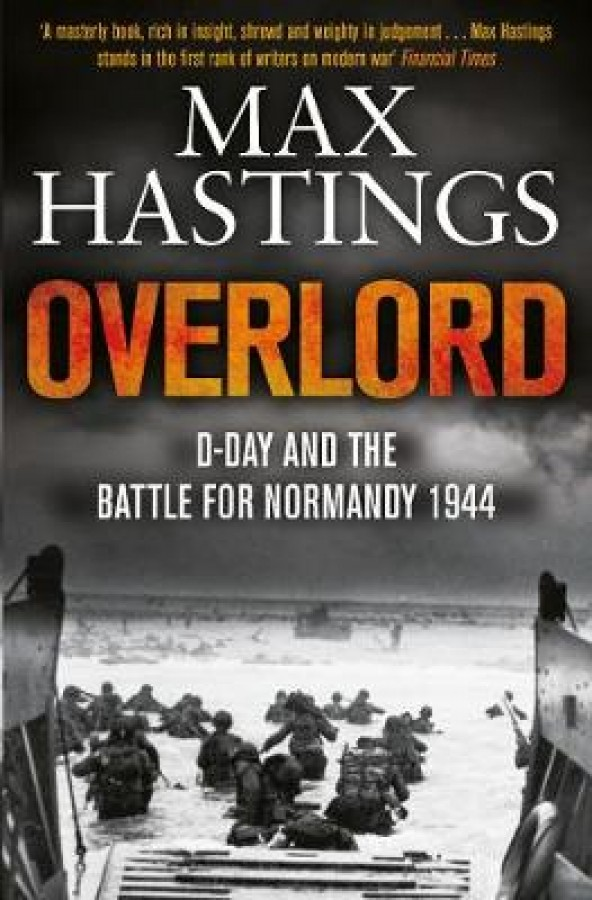 Overlord: d-day and the battle for normandy 1944