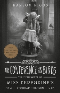 Miss peregrine's peculiar children (05): conference of the birds