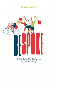 Bespoke: a guide to cycle-speak and saddle slang
