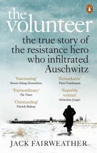 Volunteer: true story of the resistance hero who infiltrated auschwitz