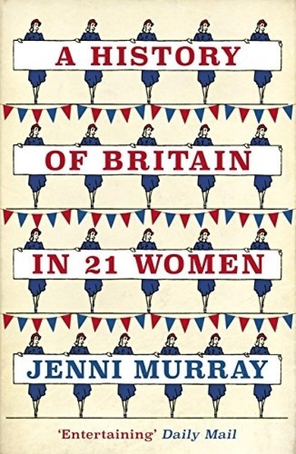 History of britain in 21 women
