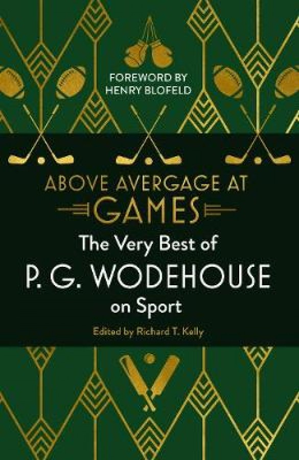 Above average at games : the very best of p.g. wodehouse on sport