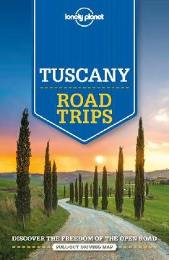 Lonely planet: tuscany road trips (2nd ed)