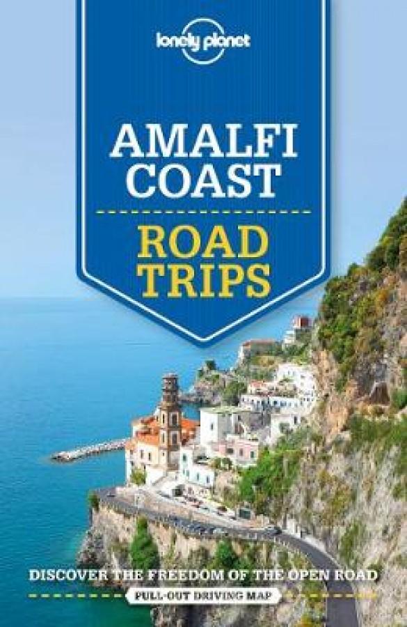 Lonely planet: amalfi coast road trips (2nd ed)