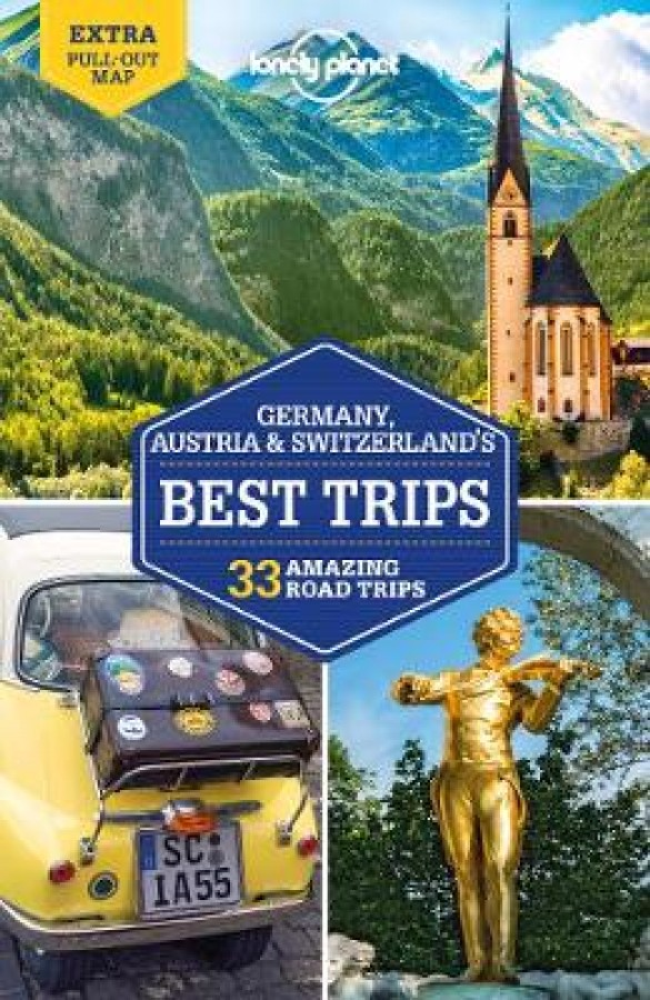 Lonely planet: germany, austria & switzerland's best trips (2nd ed)