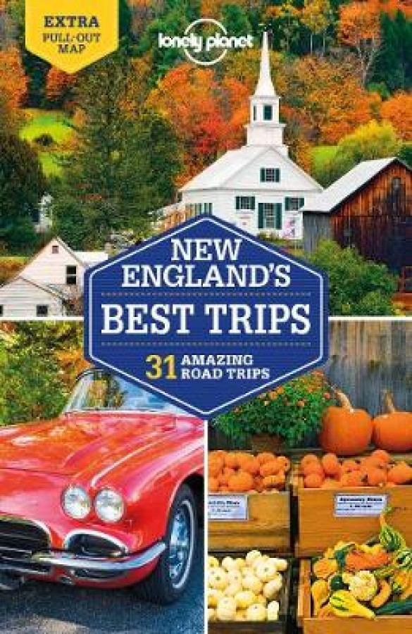 Lonely planet: new england's best trips (4th ed)