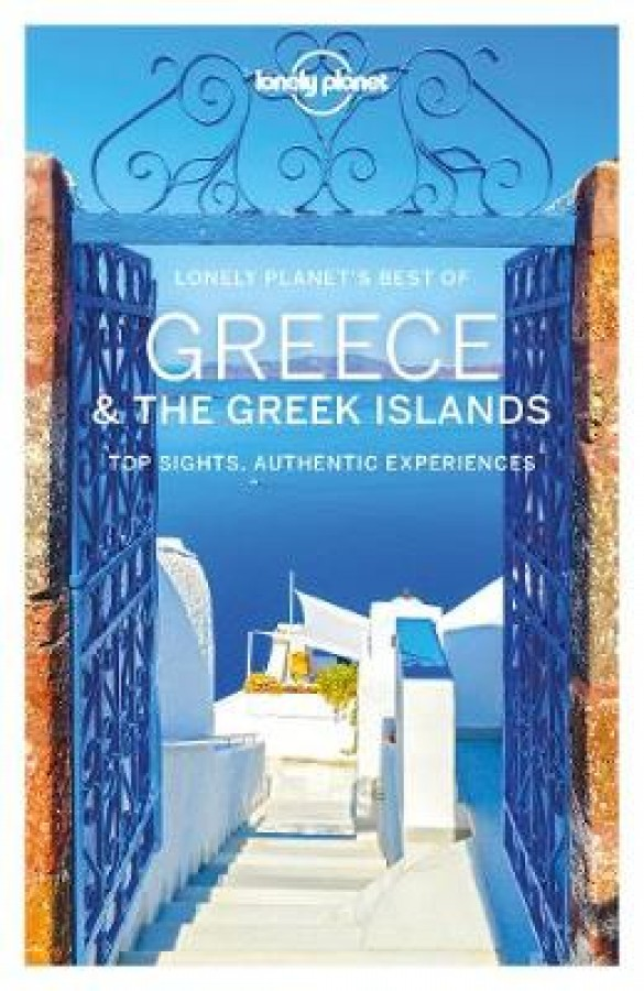 Lonely planet: best of greece & the greek islands (1st ed)
