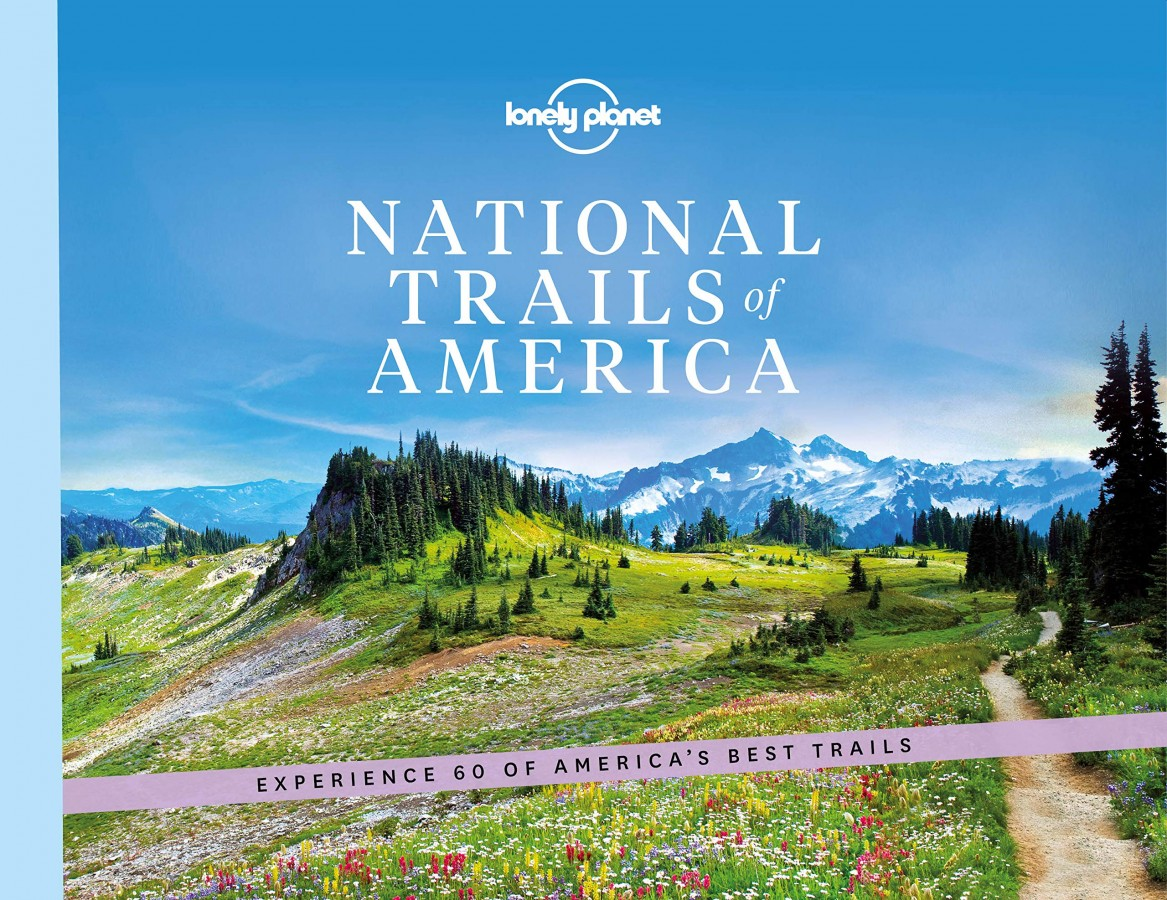 Lonely planet: national trails of america (1st ed)