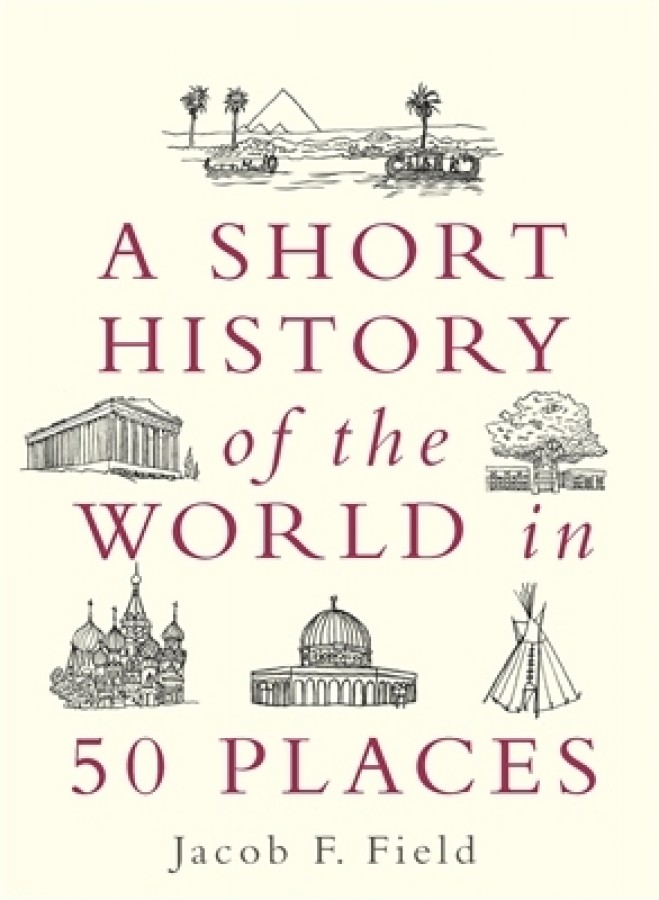 Short history of the world in 50 places
