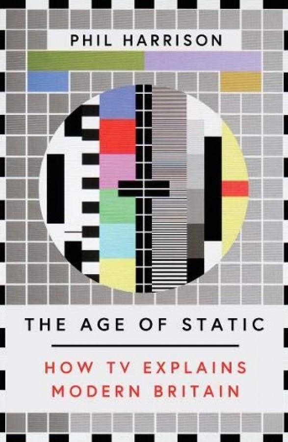 Age of static: how tv explains modern britain
