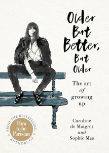 Older but better, but older: the art of growing up