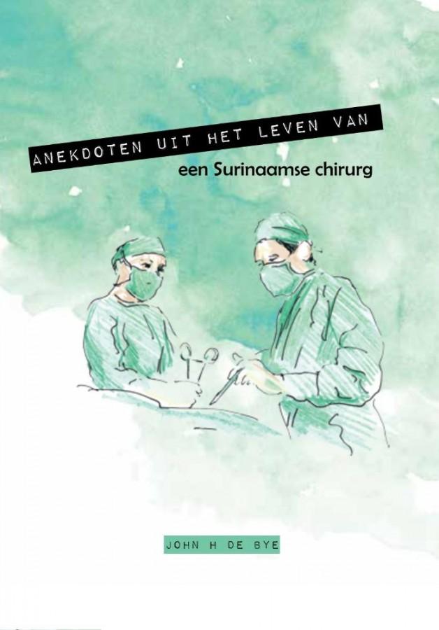 Anekdoten uit het leven van een Surinaamse chirurg