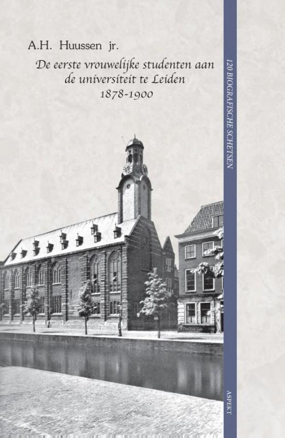 De eerste vrouwelijke studenten aan de universiteit te Leiden 1878-1900