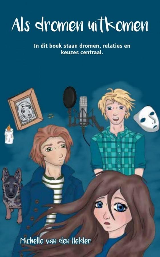 Als dromen uitkomen - In dit boek staan dromen, relaties en keuzes centraal