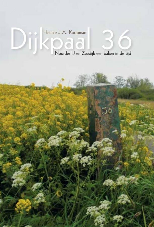 Dijkpaal 36 - Noorder IJ en Zeedijk een baken in de tijd