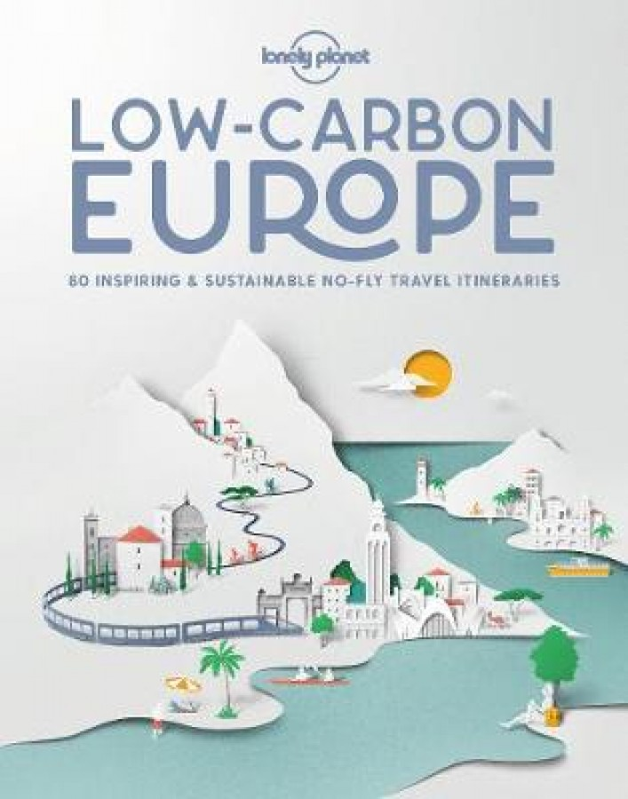 Lonely planet: low carbon europe (1st ed)