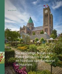 De weldadige hofjes van Pieter Janszoon Codde en Nicolaas van Beresteyn in Haarlem