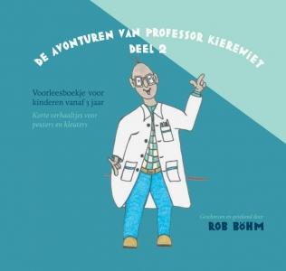 De avonturen van professor Kierewiet deel 2 - Voorleesboekje voor kinderen vanaf 3 jaar. Korte verhaaltjes voor peuters en kleuters