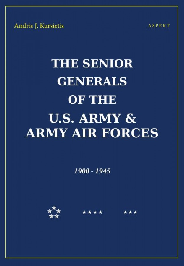 The Senior Generals of the U.S Army & Army Air Forces, 1900-1945