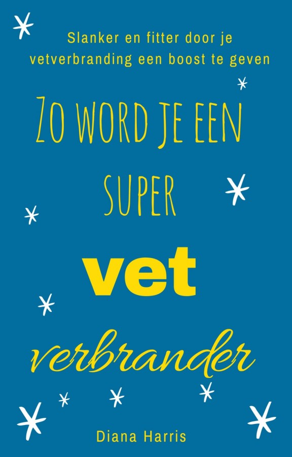 Zo Word Je Een Supervetverbrander