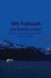 MS Voltooid: een laatste cruise? - Een roman over euthanasie, voltooid leven en toekomstplannen