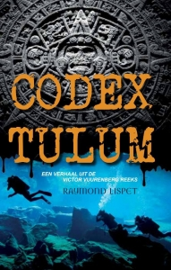 Codex Tulum - Een verhaal uit de Victor Vuurenberg reeks