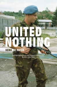 United Nothing - Oorlogsdagboek van een Support Commander, Bosnië – 1994-1995
