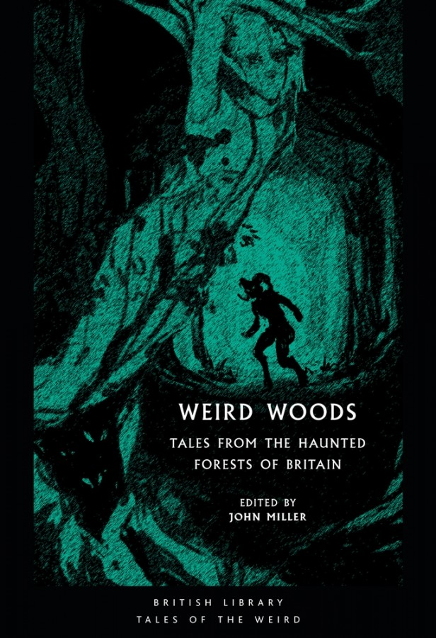 Weird woods: tales from the dark forests of britain