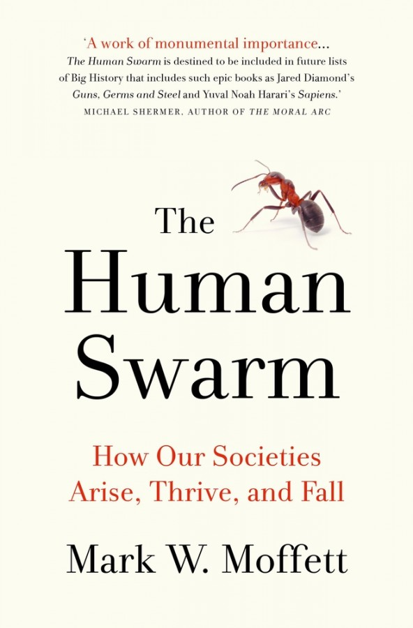 Human swarm: how societies arise, thrive, and fall