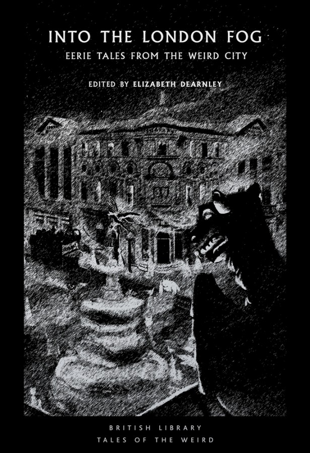 Into the darkening fog: eerie tales of the london weird