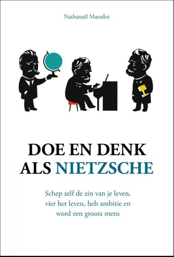 Doe en denk als Nietzsche
